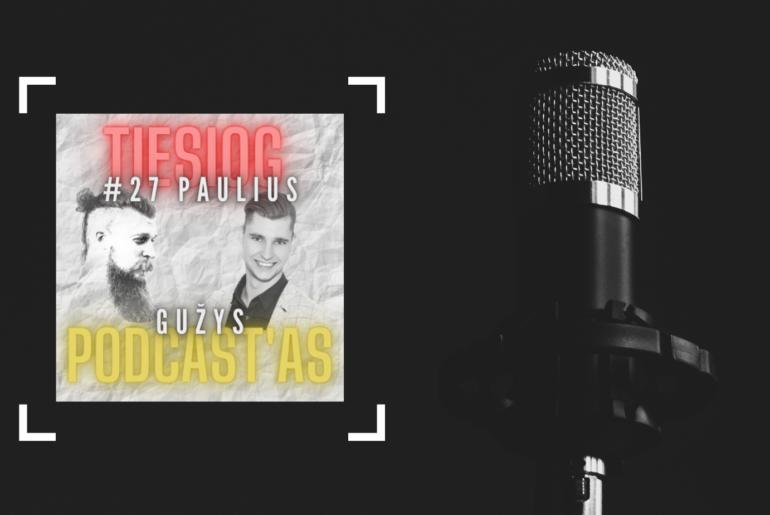 Paulius Gūžys Tiesiog Podcast'as